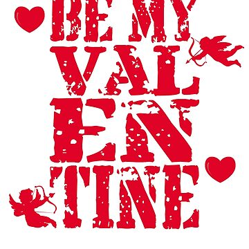 Be My Valentine With Hearts & Cupids by galleryOne