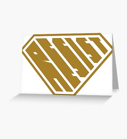 Resist SuperEmpowered (Gold) Greeting Card