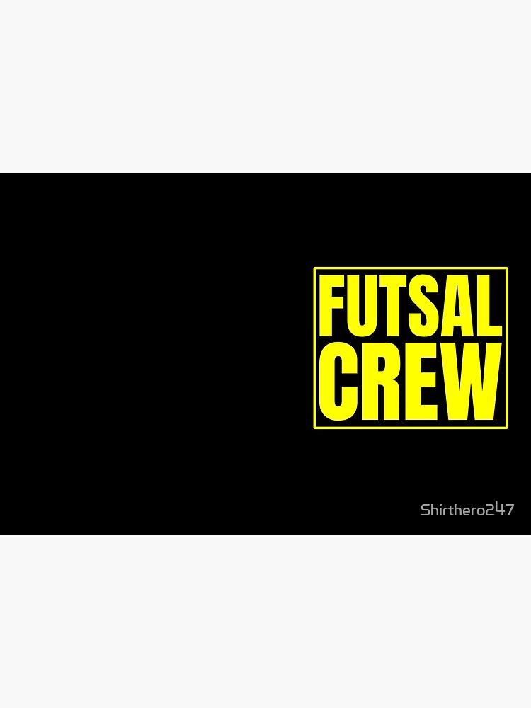 Futsal Crew von Shirthero247