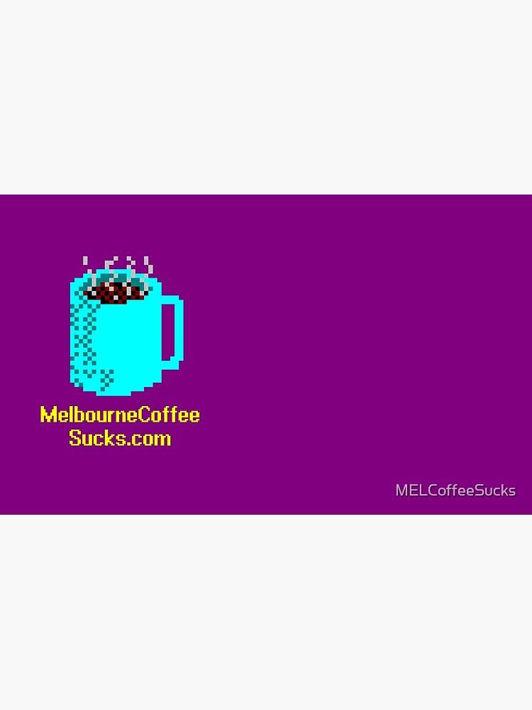 Melbourne Coffee Sucks mug by MELCoffeeSucks