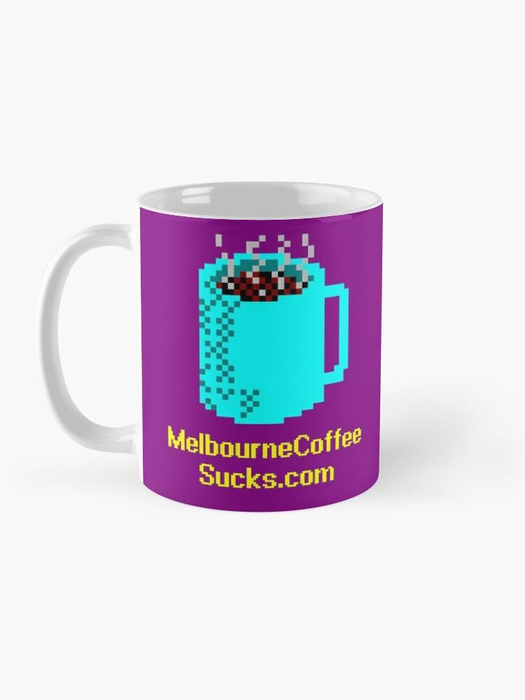 Alternate view of Melbourne Coffee Sucks mug Mug