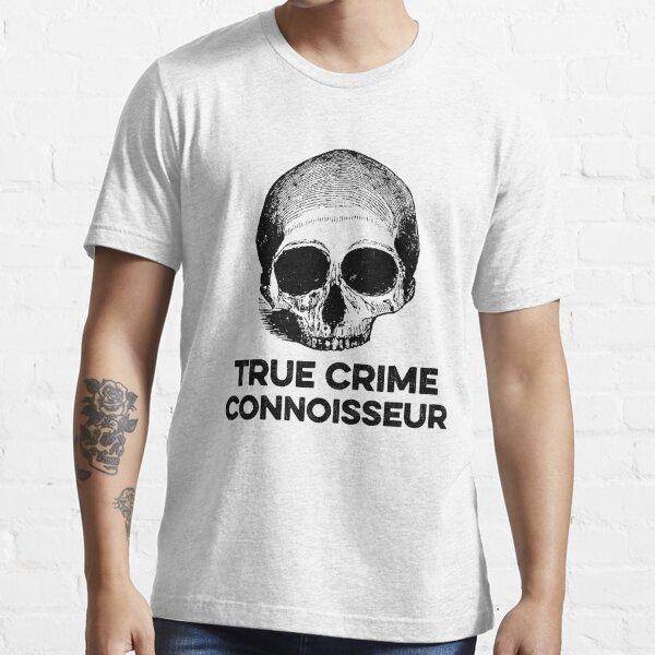 True Crime Connoisseur murder serial killer skull t-shirt Essential T-Shirt
