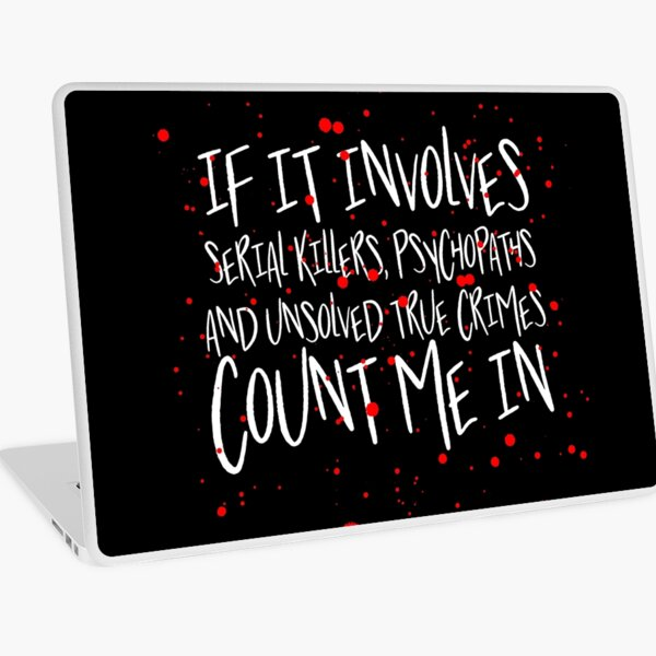 Serial killers, psychopaths & unsolved true crimes t-shirt Laptop Skin
