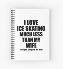 Ice Skating Husband Funny Valentine Gift Idea For My Hubby From Wife I Love Spiralblock