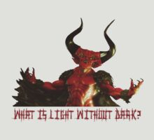 Lord of Darkness - What is light without dark?