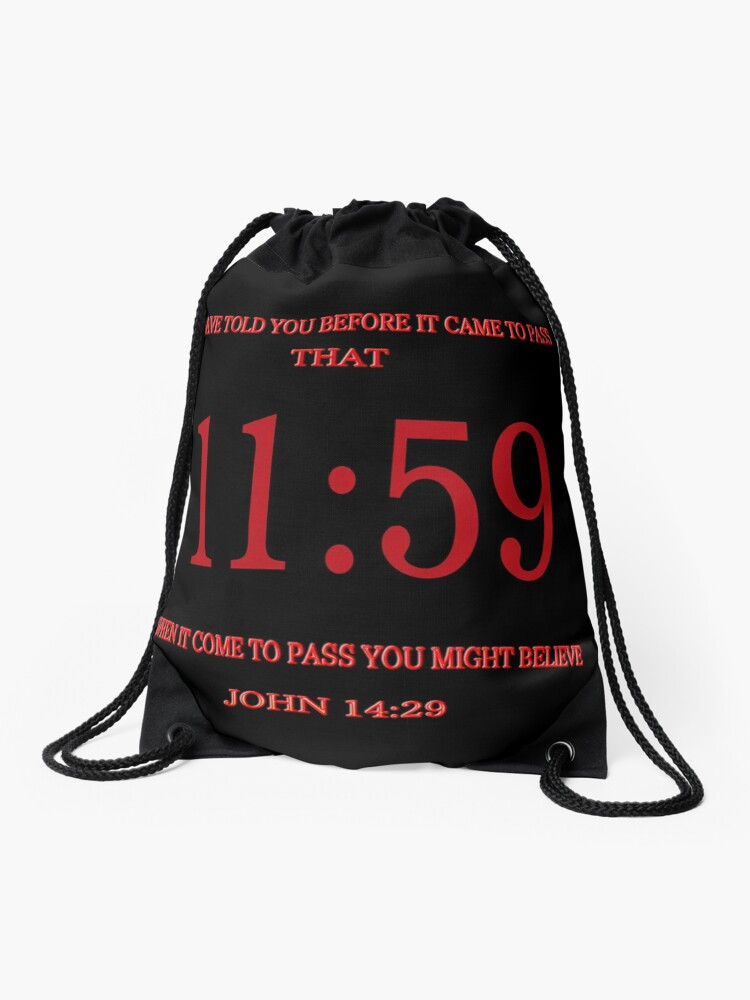 Time Is Up! 11:59 End-Times Bible Prophecy Pillow and Or Tote Bag    Drawstring Bag