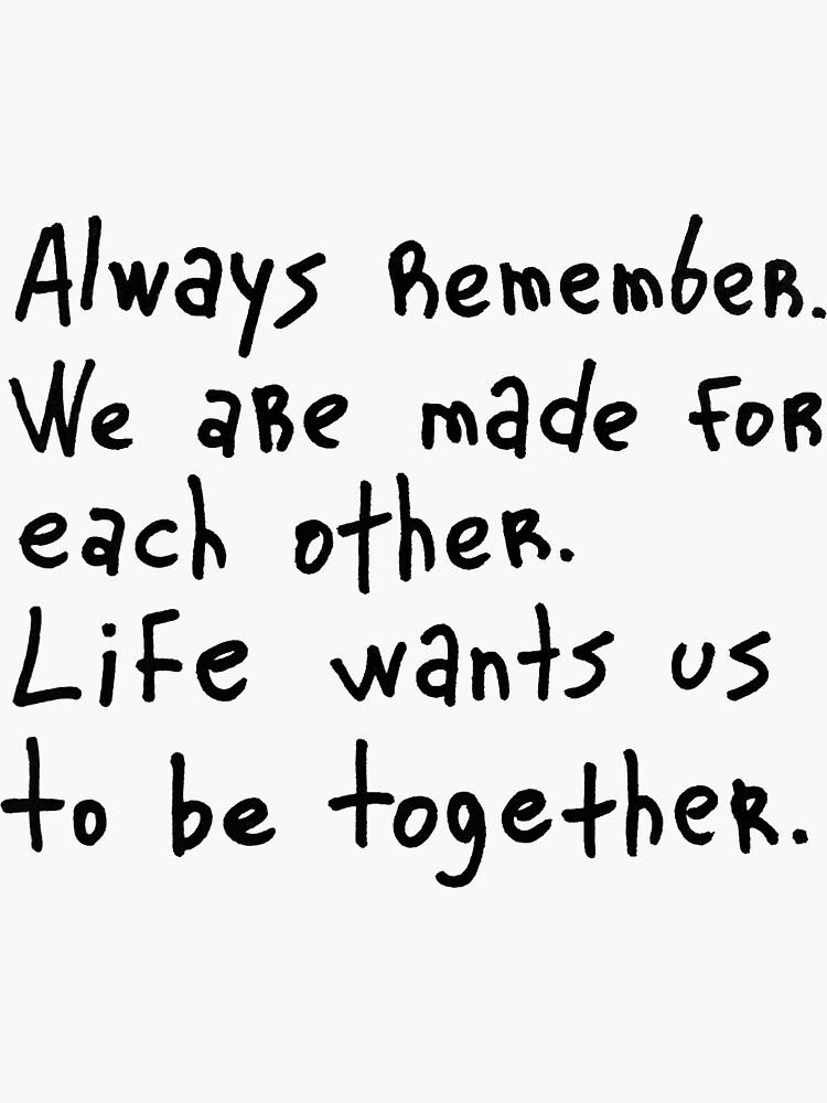 Always remember. We are made for each other by syrykh