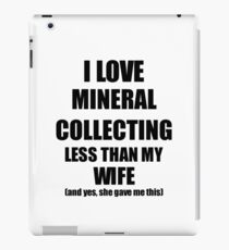 Mineral Collecting Husband Funny Valentine Gift Idea For My Hubby From Wife I Love iPad Case/Skin