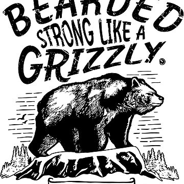 BEARDED STRONG LIKE A GRIZZLY by netrok