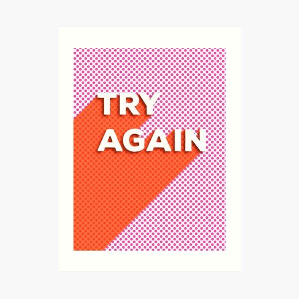 TRY AGAIN - typography Art Print