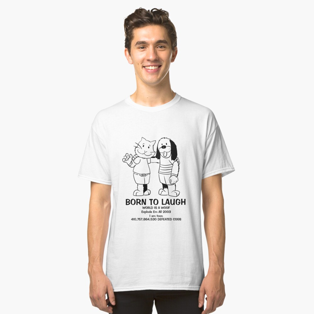 BORN TO LAUGH Classic T-Shirt