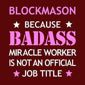 Blockmason Job Badass Funny Birthday Cool Gift by smily-tees