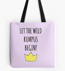 Let The Wild Rumpus Begin! Tote Bag