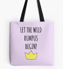 Let The Wild Rumpus Begin! Tote Bag