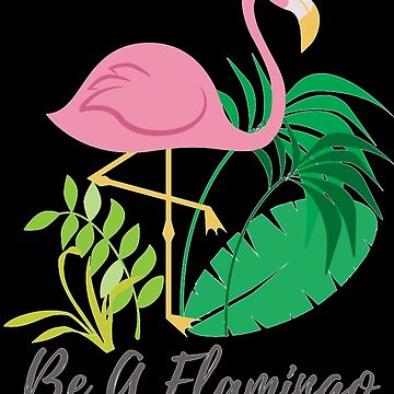 Be A Flamingo by Thanada