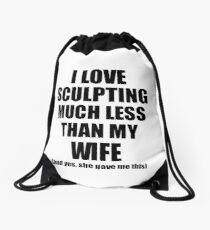 Sculpting Husband Funny Valentine Gift Idea For My Hubby From Wife I Love Drawstring Bag
