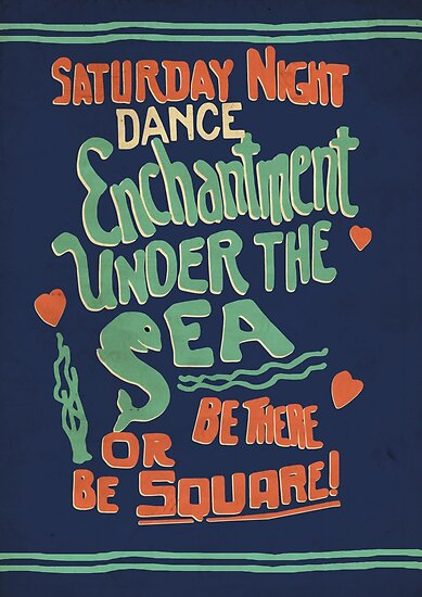 Quot Quot Enchantment Under The Sea Dance Quot Quot Poster By