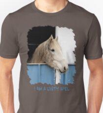 I am a Dirty Girl Unisex T-Shirt