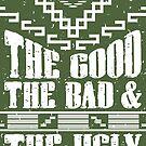 Der gute der böse und der Hässliche von byway