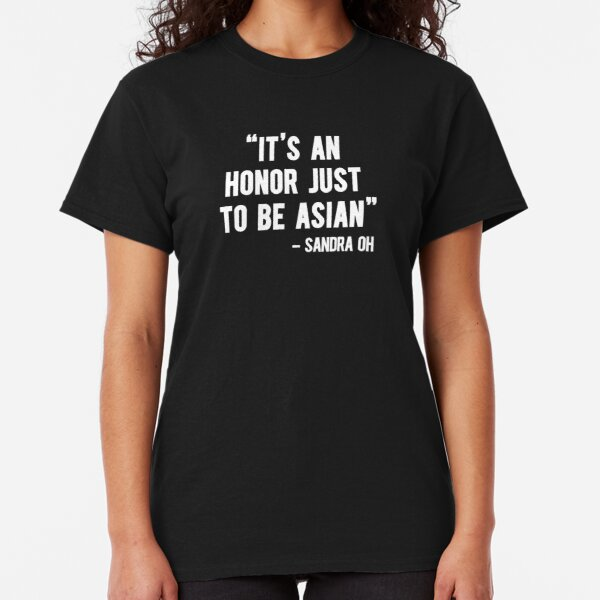 it's an honor just to be asian Classic T-Shirt