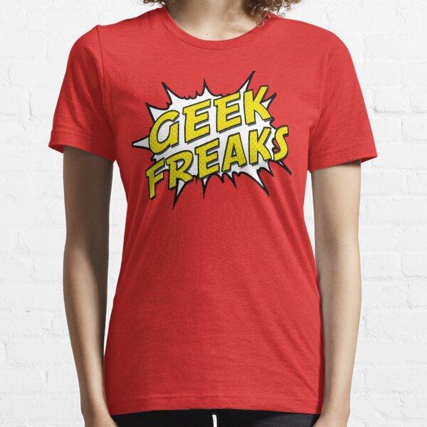 Geek Freaks! Essential T-Shirt