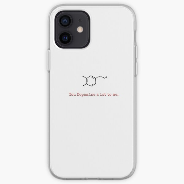 You Dopamine a lot to me <3 <3 <3 iPhone Soft Case