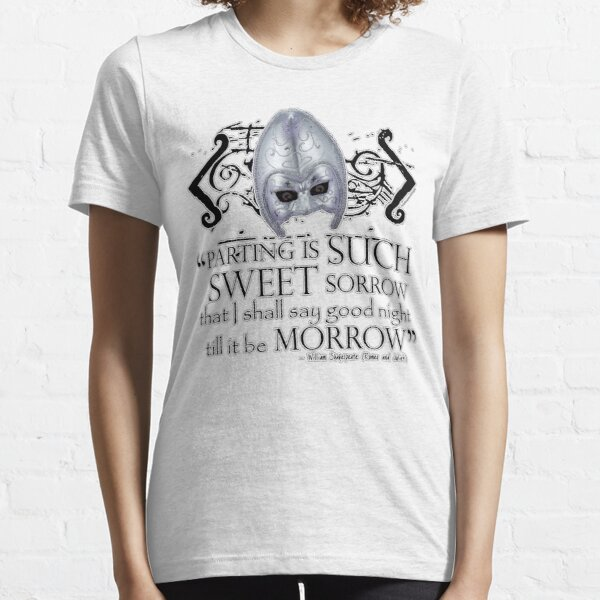 Shakespeare Romeo & Juliet Sweet Sorrow Quote (Plain Text) Essential T-Shirt