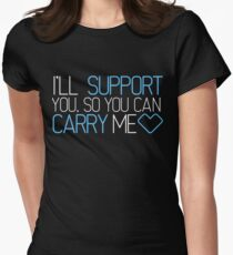 I'll Support You, So You Can Carry Me <3 BLUE - League of Legends T-Shirt