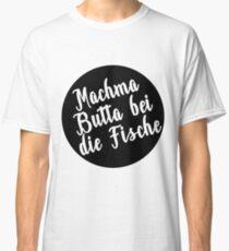 Machma Butta with the fish (b) Classic T-Shirt