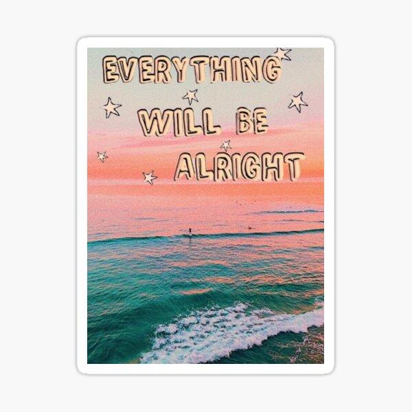 everything will be alright sticker Sticker