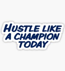 Hustle Like A Champion Today Sticker