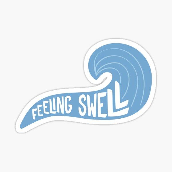 feeling swell Sticker