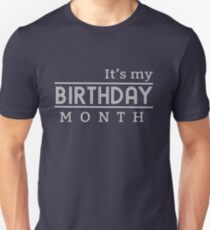 Its My Birthday Month Funny T Shirt Gift Unisex