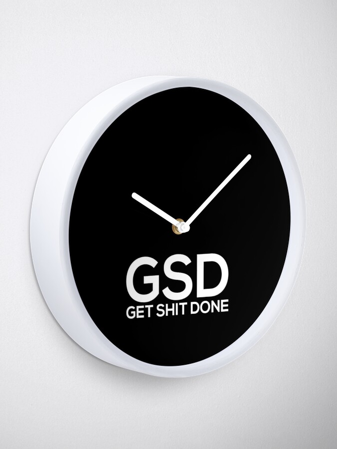 Alternate view of Get Shit Done Clock
