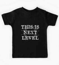 THIS IS NEXT LEVEL (w) Kinder T-Shirt
