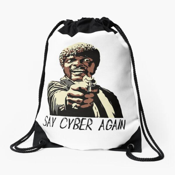 SAY CYBER AGAIN Drawstring Bag