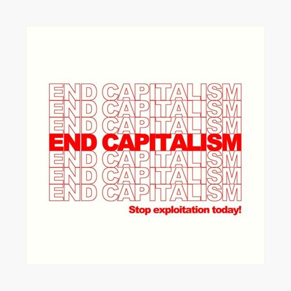 End Capitalism Art Print