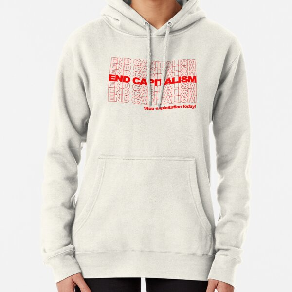 End Capitalism Pullover Hoodie