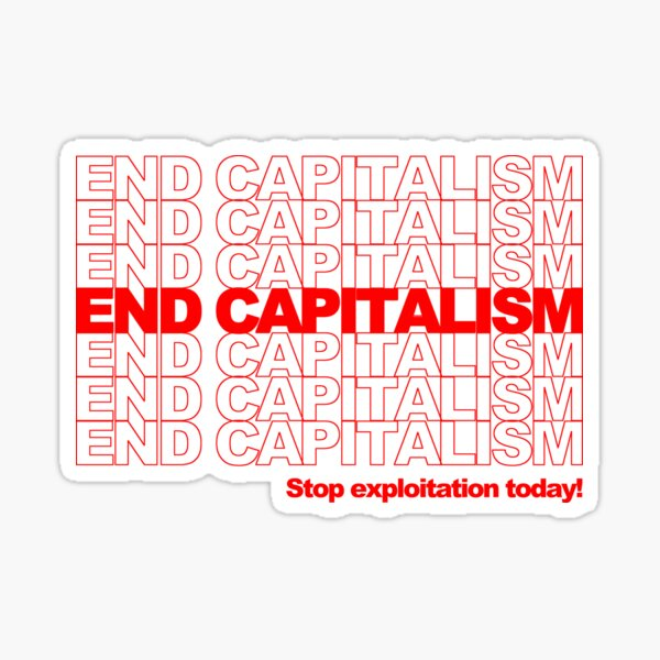 End Capitalism Sticker
