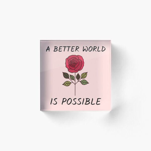 A Better World is Possible Acrylic Block