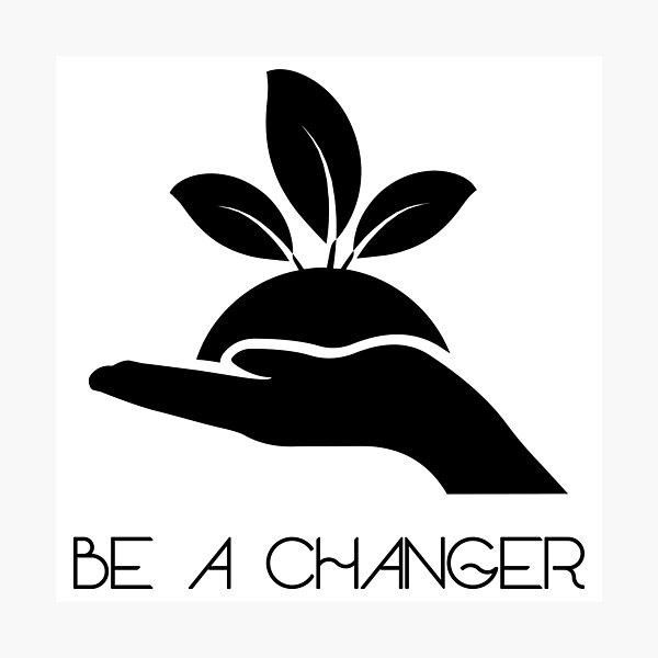 BE A CHANGER (b) Fotodruck