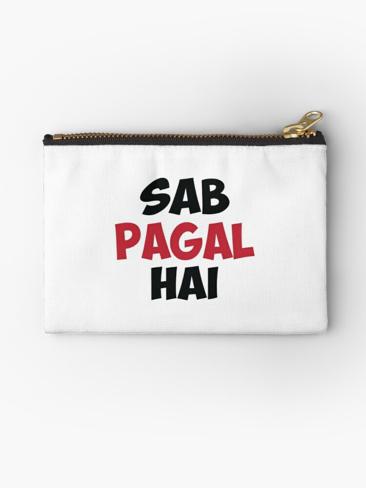 'Sab Paagal Hai Funny Hindi Desi Quote ' Zipper Pouch by alltheprints