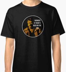 Zap Rowsdower - BEER QUOTE Classic T-Shirt