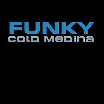 Funky Cold Medina by joysdesigns