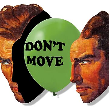 Don't Move by collection-life