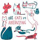 All Cats are Ameowzing by Aurora Cacciapuoti