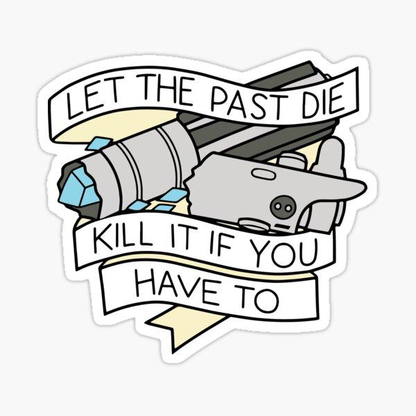 Dejar morir el pasado Pegatina