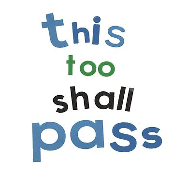 This Too Shall Pass by Totaldannation