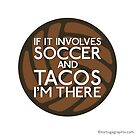 Soccer & Tacos by Tortugagraphix
