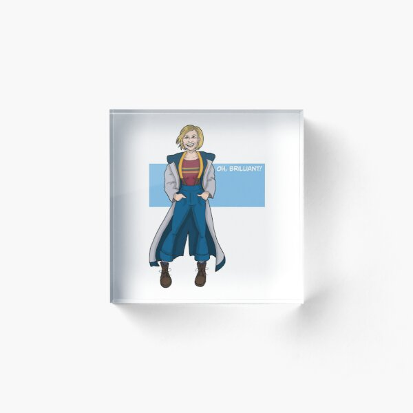 Doctor Who - The Thirteenth Doctor - Oh Brilliant! Acrylic Block